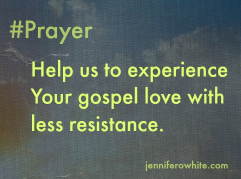 experience God's love with less resistance