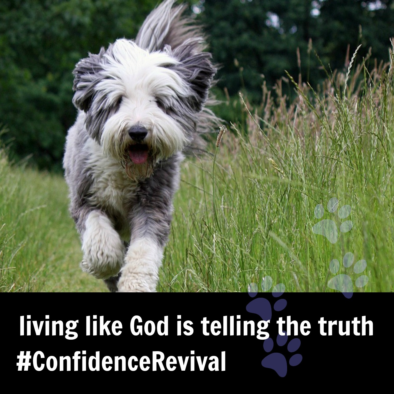 live like God is telling the truth
