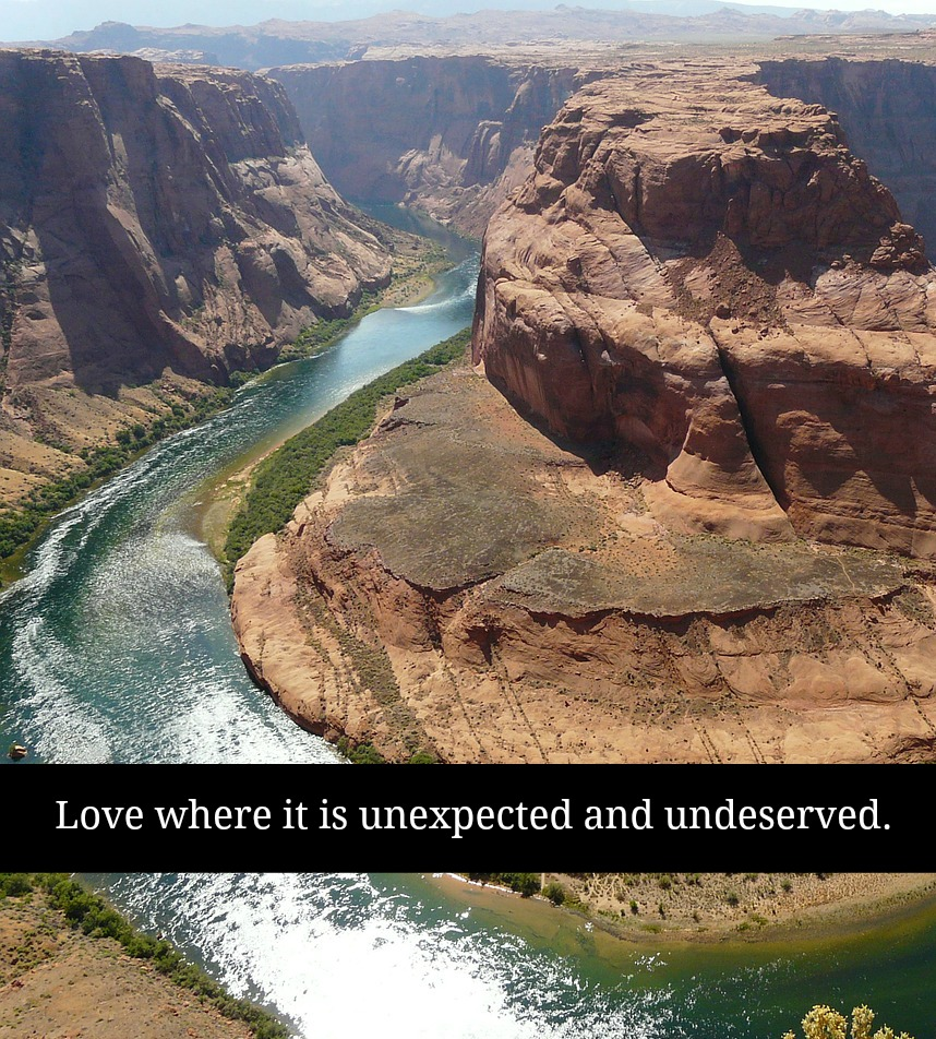 God Loves where it is unexpected and undeserved